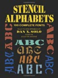 Stencil Alphabets: 100 Complete Fonts (0486256863) by Solo, Dan X. (Editor)