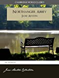 NORTHANGER ABBEY and A MEMOIR OF JANE AUSTEN (Cambridge World Classics) Complete Novel by Jane Austen and Biography by James Edward Austen (Leigh) (Annotated) (Complete Works of Jane Austen Book 6)