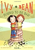 Ivy and Bean #5: Bound to be Bad (Ivy & Bean)
