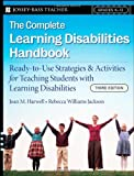 img - for The Complete Learning Disabilities Handbook: Ready-to-Use Strategies and Activities for Teaching Students with Learning Disabilities by Harwell Joan M. Williams Jackson Rebecca (2008-10-20) Paperback book / textbook / text book