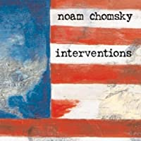 Interventions (       UNABRIDGED) by Noam Chomsky Narrated by Peter Johnson