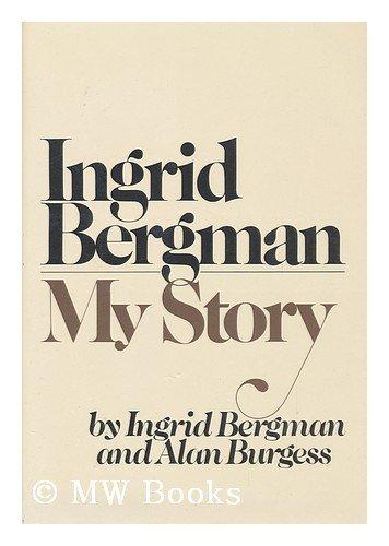 Ingrid Bergman: My Story