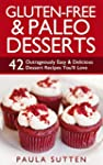 Gluten-Free & Paleo Desserts: 42 Outr...