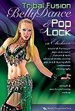 Bellydance Pop & Lock: Tribal Fusion / Hip-Hop [DVD] [Import]