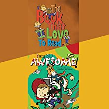 The Book That I Love to Read & I Am so Awesome (       UNABRIDGED) by Joe Fitzpatrick Narrated by Nicholas Mondelli