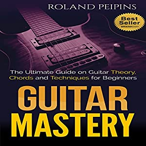 Guitar Mastery Audiobook