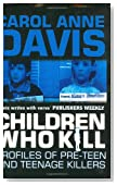Children Who Kill: Profiles of Pre-Teen and Teenage Killers