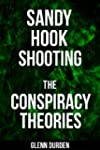 Sandy Hook Shooting: The Conspiracy T...