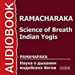 Science of Breath - Indian Yogis [Russian Edition] | Yogi Ramacharaka