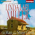 The Man from Stone Creek (       UNABRIDGED) by Linda Lael Miller Narrated by Buck Schirner