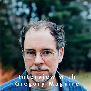Interview with Gregory Maguire | [Gregory Maguire]