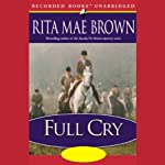 Full Cry (       UNABRIDGED) by Rita Mae Brown Narrated by Rita Mae Brown
