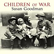 Children of War: The Second World War Through the Eyes of a Generation | [Susan Goodman]