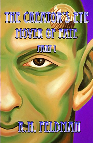 The Creator's Eye: Mover Of Fate by R.N. Feldman ebook deal
