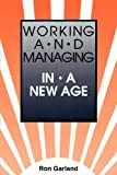 img - for Working and Managing in a New Age book / textbook / text book