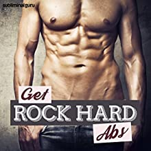 Get Rock Hard Abs: Tighten Up Your Tummy with Subliminal Messages  by Subliminal Guru Narrated by Subliminal Guru