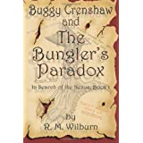 Buggy Crenshaw and the Bungler's Paradox (In Search of the Nexus, Book 1) ~ R. M. Wilburn