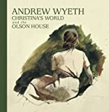 img - for Andrew Wyeth, Christina's World, and the Olson House by Komanecky, Michael K., Nakamura, Otoyo (2011) Hardcover book / textbook / text book