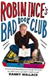 Robin Ince's Bad Book Club: One man's quest to uncover the books that taste forgot (English Edition)