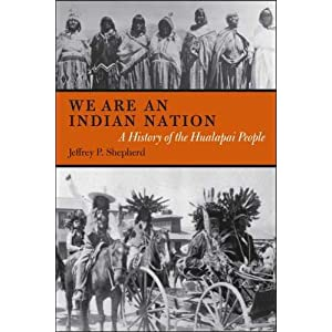 We are an Indian nation : a history of the Hualapai people