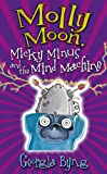Molly Moon, Micky Minus and the Mind Machine (1405048883) by Byng, Georgia