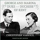 George and Marina: Duke and Duchess of Kent Hörbuch von Christopher Warwick Gesprochen von: Gildart Jackson