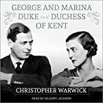 George and Marina: Duke and Duchess of Kent | Christopher Warwick