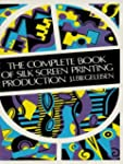 The Complete Book of Silk Screen Prin...