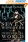 Seven Wonders of the Industrial World...