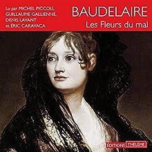 Les fleurs du mal | Livre audio Auteur(s) : Charles Baudelaire Narrateur(s) : Michel Piccoli, Denis Lavant, Éric Caravaca, Guillaume Gallienne