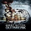 Outbreak: Great Bitten, Book 1 Audiobook by Warren Fielding Narrated by Ian Gordon