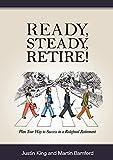 Ready, Steady, Retire!