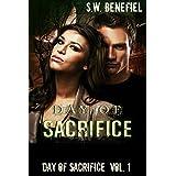 Day of Sacrifice (Day of Sacrifice #1) ~ S.W. Benefiel