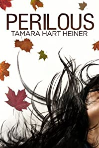 (FREE on 8/7) Perilous by Tamara Hart  Heiner - http://eBooksHabit.com