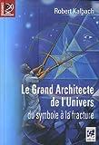 Le grand architecte de l'univers : Du symbole à la fracture (L'univers maçonnique)