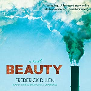 Beauty: A Novel | [Frederick G. Dillen]