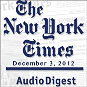 The New York Times Audio Digest, December 03, 2012 | [The New York Times]