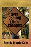 img - for Over Coming Life's Changes book / textbook / text book