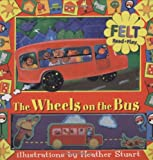 Wheels on the Bus: A Felt Read and Play Book