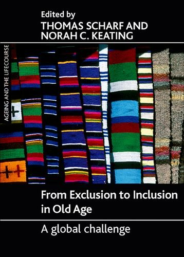 From Exclusion to Inclusion in Old Age: A Global Challenge (Ageing and the Lifecourse Series)