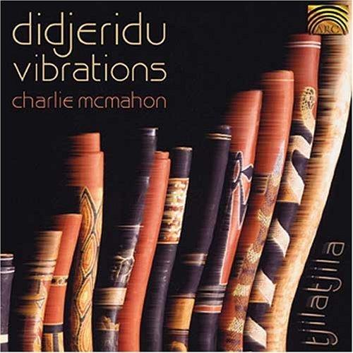 Didjeridu Vibrations by Charlie Mcmahon (2002-03-04)