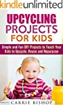 Upcycling Projects for Kids: Simple a...