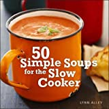 img - for 50 Simple Soups for the Slow Cooker book / textbook / text book