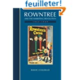 Rowntree and the Marketing Revolution, 1862-1969