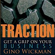Traction: Get a Grip on Your Business (       UNABRIDGED) by Gino Wickman Narrated by Kevin Pierce