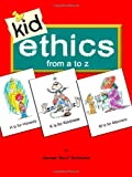 Kid Ethics: From A to Z
