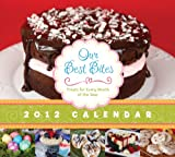 Our Best Bites: Treats for Every Month of the Year, 2012 Calendar