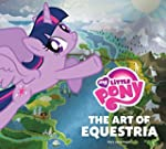 My Little Pony: The Art of Equestria...