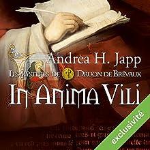 In anima vili (Les mystères de Druon de Brévaux 4) | Livre audio Auteur(s) : Andrea H. Japp Narrateur(s) : Géraldine Asselin