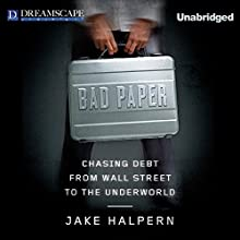 Bad Paper: Chasing Debt from Wall Street to the Underworld (       UNABRIDGED) by Jake Halpern Narrated by Qarie Marshall